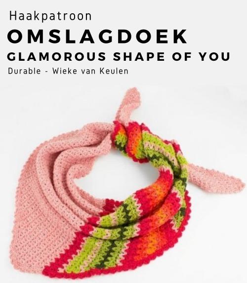 Haakpatroon Omslagdoek Glamorous Shape of You